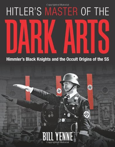 Hitler's Master of the Dark Arts Himmler's Black Knights and the Occult Origins of the SS  2010 edition cover