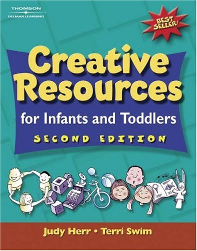 Creative Resources for Infants and Toddlers  2nd 2002 (Revised) edition cover