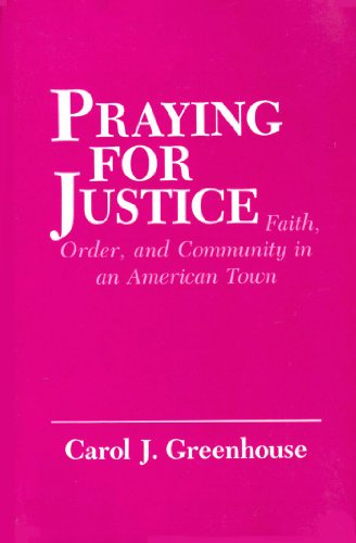 Praying for Justice Faith, Order, and Community in an American Town N/A edition cover