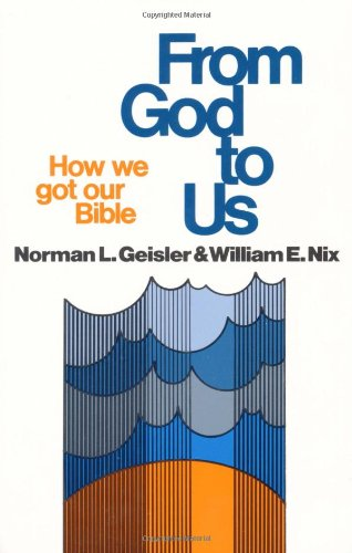 From God to Us How We Got Our Bible N/A edition cover