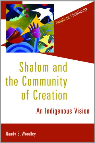 Shalom and the Community of Creation An Indigenous Vision  2012 edition cover