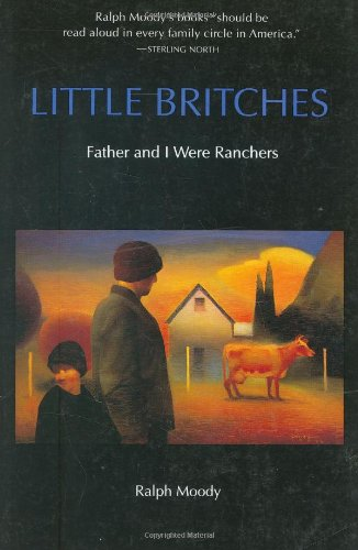 Little Britches Father and I Were Ranchers  1991 (Reprint) 9780803281783 Front Cover
