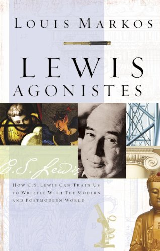 Lewis Agonistes How C. S. Lewis Can Train Us to Wrestle with the Modern and Postmodern World  2003 edition cover