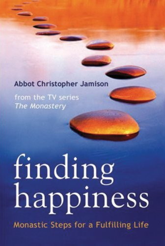 Finding Happiness Monastic Steps for a Fulfilling Life  2008 9780814618783 Front Cover