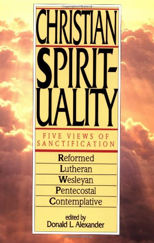 Christian Spirituality Five Views of Sanctification N/A edition cover