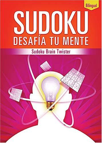 Sudoku Desafia Tu Mente/Sudoku Brain Twister   2007 9780881133783 Front Cover