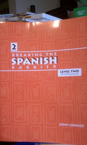 Breaking the Spanish Barrier, Level II (Intermediate), Student Edition Level II : The Language with All the Rules You Need to Know 1st 2005 edition cover