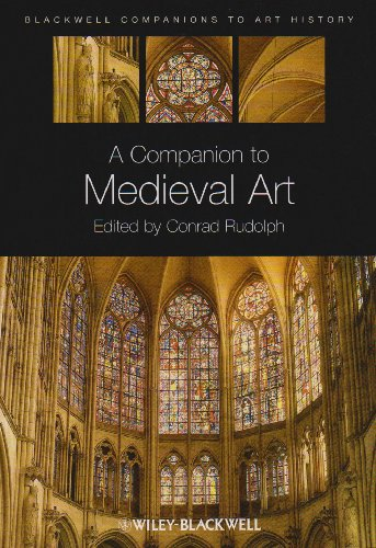Companion to Medieval Art Romanesque and Gothic in Northern Europe  2010 9781405198783 Front Cover