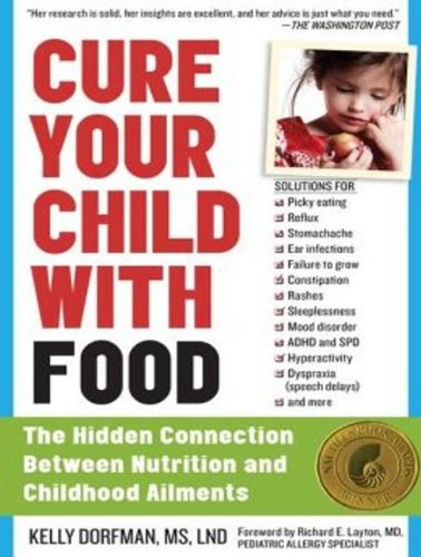 Cure Your Child With Food: The Hidden Connection Between Nutrition and Childhood Ailments; Library Edition  2013 edition cover