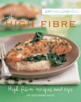 Eat Well, Live Well with IBS High Fibre Recipes and Tips N/A 9781552858783 Front Cover