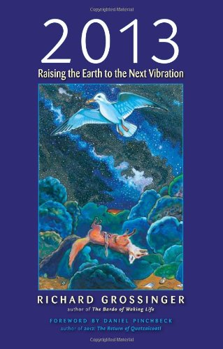 2013 Raising the Earth to the Next Vibration  2010 9781556438783 Front Cover