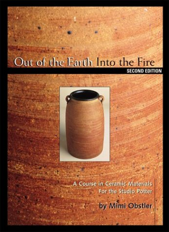 Out of the Earth into the Fire A Course in Ceramic Materials for the Studio Potter 2nd 2000 edition cover