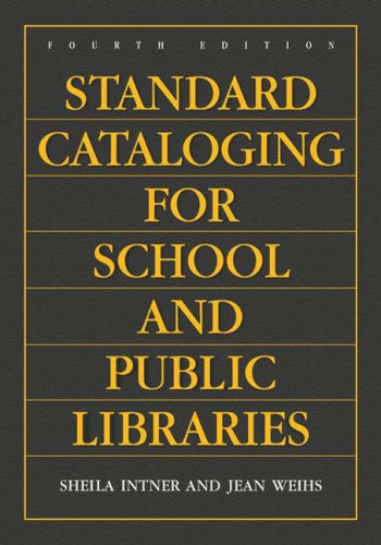 Standard Cataloging for School and Public Libraries  4th 2007 (Revised) edition cover