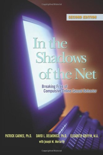 In the Shadows of the Net Breaking Free of Compulsive Online Sexual Behavior 2nd 2007 (Large Type) edition cover