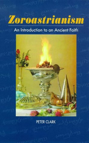 Zoroastrianism An Introduction to Ancient Faith  1998 9781898723783 Front Cover