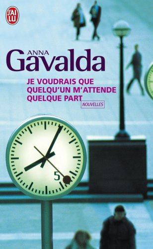 Je Voudrais Que Quelqu'Un M'Attende Quelque Part 1st edition cover