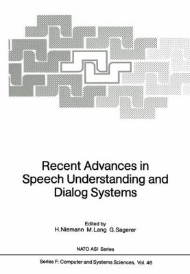 Recent Advances in Speech Understanding and Dialog Systems   1988 9783642834783 Front Cover