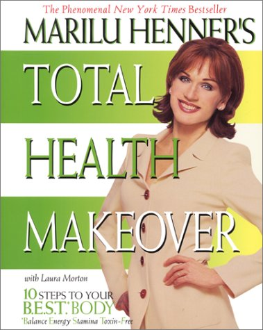 Marilu Henner's Total Health Makeover 10 Steps to Your B. E. S. T. Body  1998 9780060988784 Front Cover