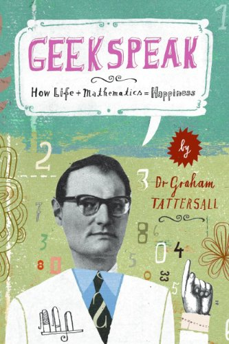 Geekspeak A Guide to Answering the Unanswerable, Making Sense of the Nonsensical, and Solving the Unsolvable N/A 9780061626784 Front Cover