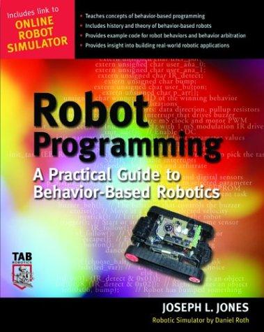 Robot Programming A Practical Guide to Behavior-Based Robotics  2004 edition cover