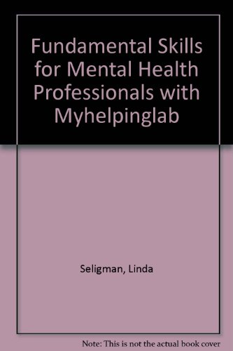 Fundamental Skills for Mental Health Professionals + Myhelpinglab:   2008 9780137141784 Front Cover