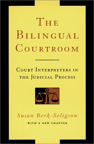 Bilingual Courtroom Court Interpreters in the Judicial Process  2002 edition cover