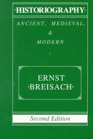 Historiography Ancient, Medieval, and Modern 2nd 1994 9780226072784 Front Cover