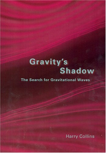 Gravity's Shadow The Search for Gravitational Waves  2004 9780226113784 Front Cover