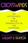 Crosswinds An Anthology of Black Dramatists in the Diaspora  1993 9780253207784 Front Cover