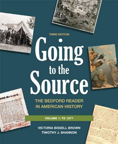 Going to the Source - To 1877 The Bedford Reader in American History 3rd 2012 edition cover