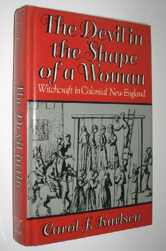 Devil in the Shape of a Woman Witchcraft in Colonial New England  1987 edition cover