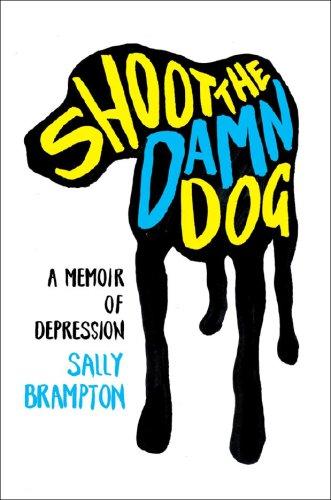 Shoot the Damn Dog A Memoir of Depression  2008 edition cover