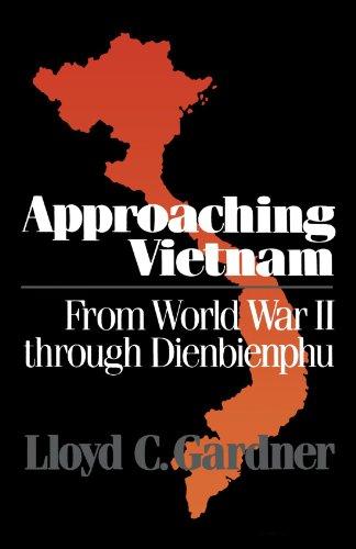 Approaching Vietnam From World War II Through Dienbienphu N/A 9780393305784 Front Cover
