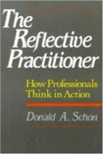 Reflective Practitioner How Professionals Think in Action  1983 edition cover