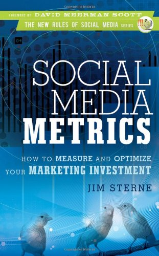Social Media Metrics How to Measure and Optimize Your Marketing Investment  2010 edition cover