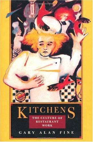 Kitchens The Culture of Restaurant Work  1996 edition cover