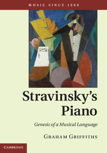 Stravinsky's Piano Genesis of a Musical Language  2013 9780521191784 Front Cover