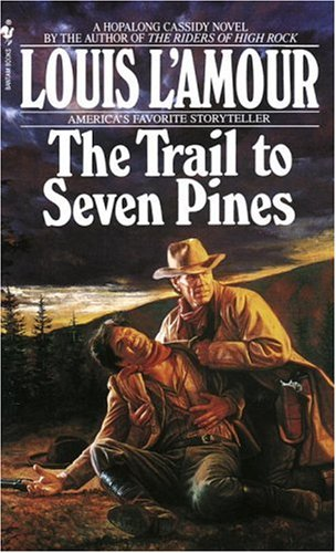 Trail to Seven Pines A Novel N/A 9780553561784 Front Cover