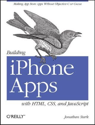 Building Iphone Apps with HTML, CSS, and JavaScript Making App Store Apps Without Objective-C or Cocoa  2010 edition cover