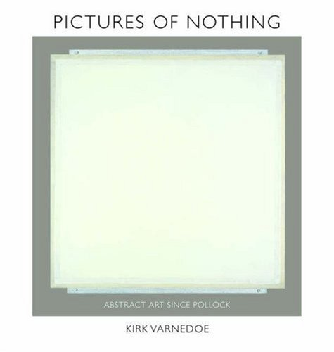 Pictures of Nothing Abstract Art since Pollock  2006 edition cover