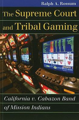 Supreme Court and Tribal Gaming California V. Cabazon Band of Mission Indians  2011 edition cover