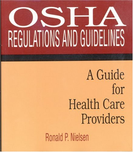 OSHA Regulations and Guidelines A Guide for Health Care Providers  2000 9780766804784 Front Cover
