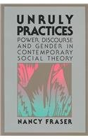 Unruly Practices Power, Discourse and Gender in Contemporary Social Theory N/A edition cover