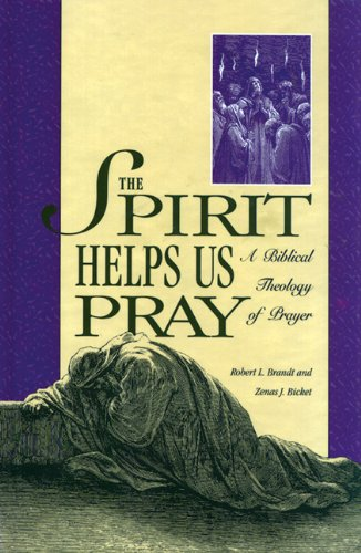 Spirit Helps Us Pray A Biblical Theology of Prayer N/A edition cover