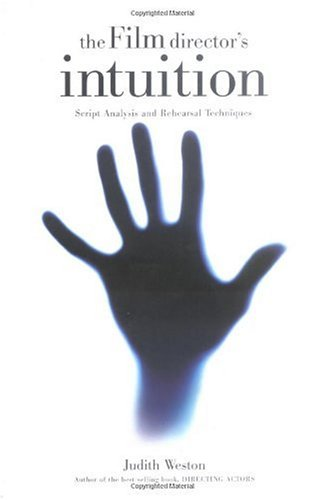 Film Director's Intuition Script Analysis and Rehearsal Techniques  2003 9780941188784 Front Cover