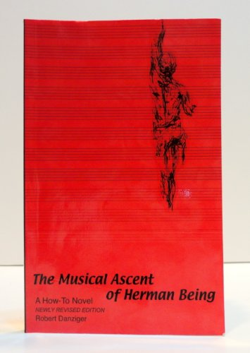Musical Ascent of Herman Being : A How-To Novel 3rd 1995 (Revised) edition cover