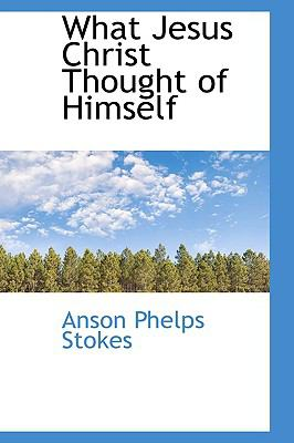 What Jesus Christ Thought of Himself  N/A edition cover