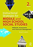 Instructional Strategies for Middle and High School Social Studies: Methods, Assessment, and Classroom Management  2016 9781138846784 Front Cover
