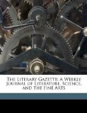 Literary Gazette : A Weekly Journal of Literature, Science, and the Fine Arts N/A edition cover