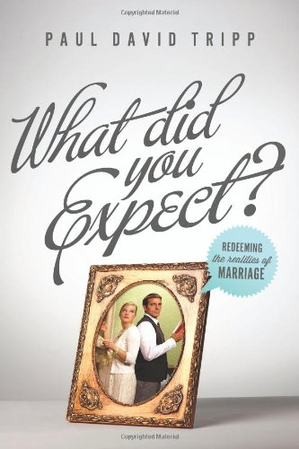 What Did You Expect? Redeeming the Realities of Marriage N/A 9781433530784 Front Cover